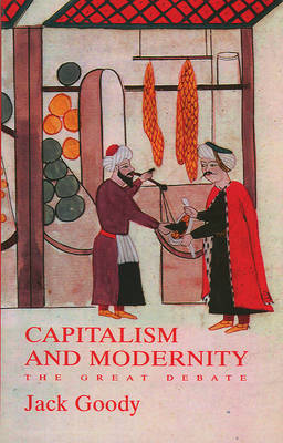 Capitalism and Modernity by Jack Goody