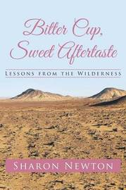 Bitter Cup, Sweet Aftertaste by Sharon Newton