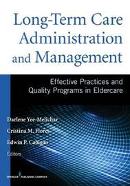 Long-Term Care Administration and Management by Darlene Yee-Melichar