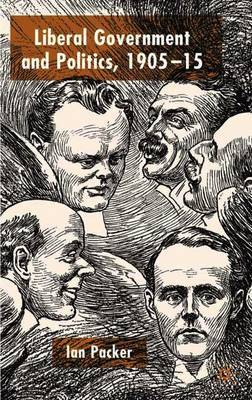 Liberal Government and Politics, 1905-15 by Ian Packer image
