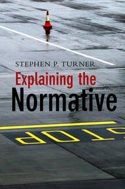 Explaining the Normative by Stephen P. Turner image