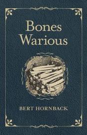 Bones Warious by Bert Hornback image