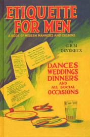 Etiquette for Men by G.R.M. Devereux