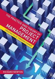 The Practice and Theory of Project Management by Richard Newton