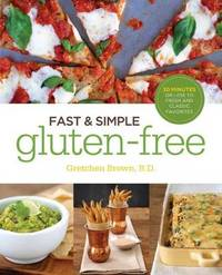 Fast and Simple Gluten-Free by Gretchen Brown
