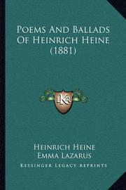 Poems and Ballads of Heinrich Heine (1881) by Heinrich Heine