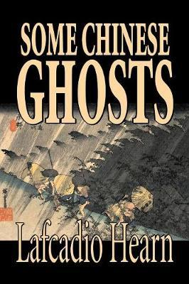 Some Chinese Ghosts by Lafcadio Hearn image