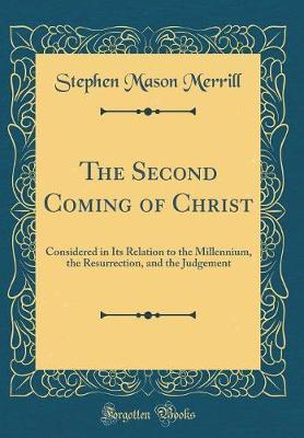 The Second Coming of Christ by Stephen Mason Merrill