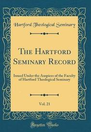 The Hartford Seminary Record, Vol. 21 by Hartford Theological Seminary image