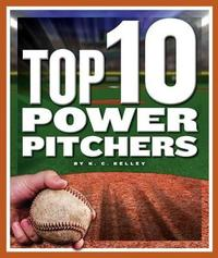 Top 10 Power Pitchers by K C Kelley