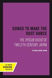 Songs to Make the Dust Dance by Yung-Hee Kim image