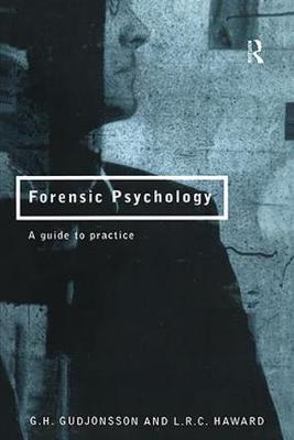Forensic Psychology by Gisli H Gudjonsson