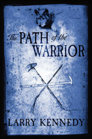 The Path of the Warrior by Larry Kennedy image