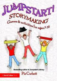 Jumpstart! Storymaking by Pie Corbett