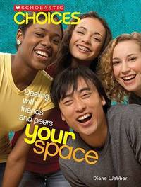 Your Space: Dealing with Friends and Peers by Diane Webber image