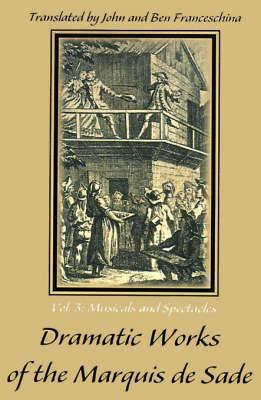 Dramatic Works of the Marquis de Sade by Marquis de Sade