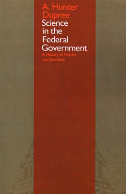 Science in the Federal Government by A.Hunter Dupree