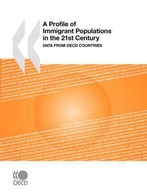 A Profile of Immigrant Populations in the 21st Century by OECD Publishing