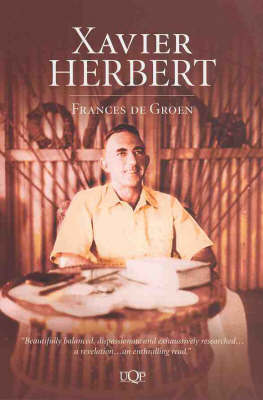 Xavier Herbert: a Biography by Frances DeGroen image