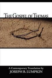 The Gospel Of Thomas by Joseph B Lumpkin