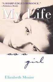 My Life as a Girl by Elizabeth Mosier