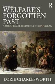 Welfare's Forgotten Past by Lorie Charlesworth