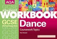 AQA GCSE Performing Arts: Dance: Coursework Topics by Pam Howard image