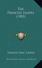 The Princess Elopes (1905) by Harold Macgrath