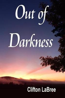 Out of Darkness by Clifton Labree
