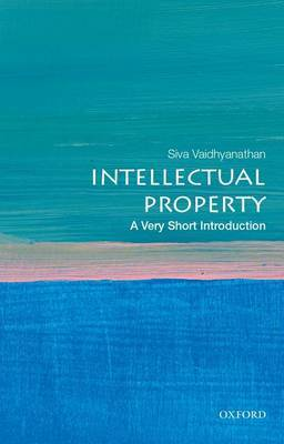 Intellectual Property: A Very Short Introduction by Siva Vaidhyanathan image