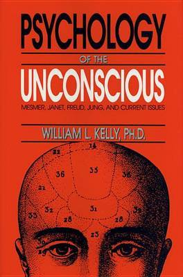The Psychology Of The Unconscious by William L. Kelly image