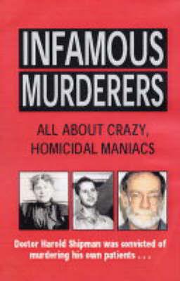 Infamous Murderers by Rodney Castleden image