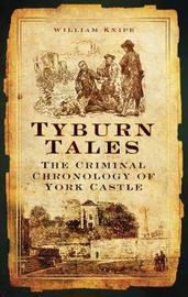 Tyburn Tales by William Knipe image