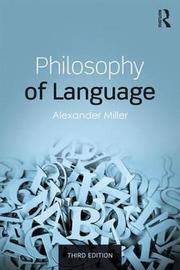 Philosophy of Language by Alexander Miller