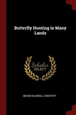 Butterfly Hunting in Many Lands by George Blundell Longstaff image