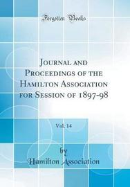 Journal and Proceedings of the Hamilton Association for Session of 1897-98, Vol. 14 (Classic Reprint) by Hamilton Association image