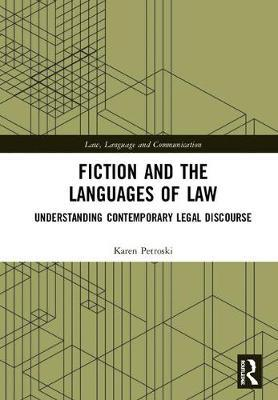 Fiction and the Languages of Law by Karen Petroski