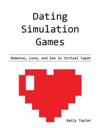 Dating Simulation Games by Emily Taylor