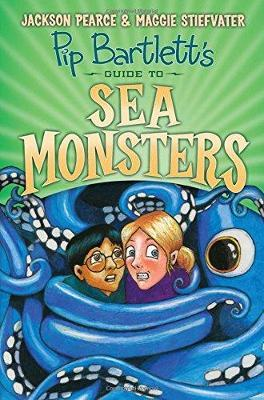 Pip Bartlett's Guide to Sea Monsters by Jackson Pearce