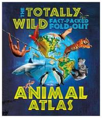 Totally Amazing Fold Out Animal Atlas by Jen Green