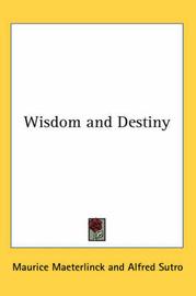 Wisdom and Destiny by Maurice Maeterlinck image