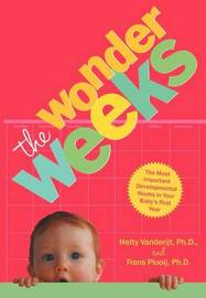The Wonder Weeks: Eight Predictable, Age-linked Leaps in Your Baby's Mental Development Characterized by the Three C's (crying, Cranky, Clingy), a Change in Perception, and the Development of New Skills by Frans Plooij image