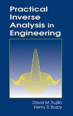 Practical Inverse Analysis in Engineering by David M. Trujillo