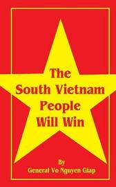 The South Vietnam People Will Win by Vo Nguyen Giap