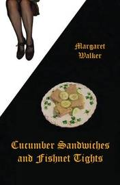 Cucumber Sandwiches & Fishnet Tights by Margaret Walker image