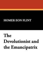 The Devolutionist and the Emancipatrix by Homer Eon Flint image