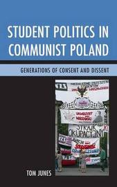 Student Politics in Communist Poland by Tom Junes