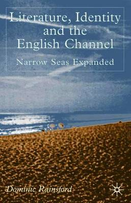 Literature, Identity and the English Channel by Dominic Rainsford image