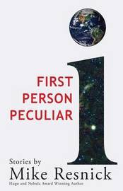 First Person Peculiar by Mike Resnick