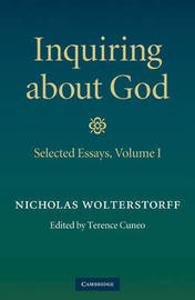 Inquiring about God: Volume 1 by Nicholas Wolterstorff